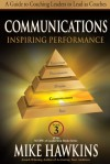 Communications: Inspiring Performance: A Guide to Coaching Leaders to Lead as Coaches (Book 3 SCOPE of Leadership) - Mike Hawkins