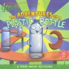By Alison Inches The Adventures Of A Plastic Bottle (Turtleback School & Library Binding Edition) (Little Green Books (Reprint) [Library Binding] - Alison Inches