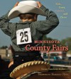 Minnesota County Fairs: Kids, Cows, Carnies, and Chow - Susan Miller, Shannon Olson
