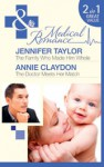 The Family Who Made Him Whole / The Doctor Meets Her Match (Medical) - Jennifer Taylor, Annie Claydon