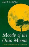 Moods of the Ohio Moons: An Outdoorsman's Almanac - Merrill C. Gilfillan