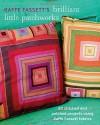 Kaffe Fassett's Brilliant Little Patchworks: 20 stitched and patched projects using Kafe Fassett fabrics - Kaffe Fassett
