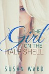 The Girl on the Half Shell - Susan Ward