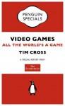 The Economist: Video Games (Penguin Specials): All the World's a Game (Penguin Shorts/Specials) - The Economist