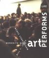 Art Performs Life: Cunningham/Monk/Jones - Merce Cunningham, Thelma Golden