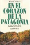 En el corazón de la Patagonia: en busca del último milodón: septiembre 1990 a mayo de 1901 - Hesketh Hesketh-Prichard