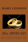 Mrs. 09595-021: How I Went from Being a Cop's Wife to Being an Inmate's Wife - Mary London