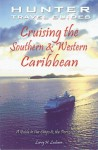 Cruising the Southern and Western Caribbean: A Guide to the Ships & the Ports of Call (Cruising the Southern and Western Caribbean) (Cruising the Southern & Western Caribbean) - Larry H. Ludmer