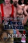 Harte Schule für zwei Bären (Bear Mountain 18) - Kelex, Sage Marlowe