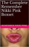 The Complete Remember Nikki Pink Boxset - Remember Nikki Pink
