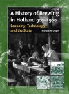 A History of Brewing in Holland, 900-1900: Economy, Technology and the State - Richard W. Unger