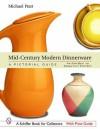 Mid-Century Modern Dinnerware: A Pictorial Guide (Schiffer Book for Collectors) - Michael Pratt