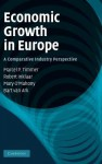 Economic Growth in Europe: A Comparative Industry Perspective - Timmer Marcel P., Robert Inklaar, Mary O'Mahony, Bart Van Ark, Timmer Marcel P.