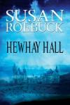 Hewhay Hall - Susan Roebuck