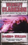 Romeo Killer - Wensley Clarkson