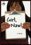 Girl, Naw! - LaCricia A'ngelle
