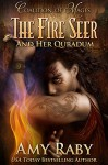 The Fire Seer and Her Quradum (Coalition of Mages Book 2) - Amy Raby