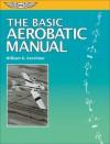 The Basic Aerobatic Manual - William K. Kershner