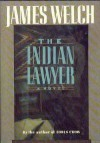 The Indian Lawyer - James Welch