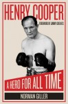 Henry Cooper: A Hero for All Time - Norman Giller