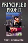 Principled Profit: Marketing That Puts People First - Shel Horowitz