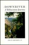 Downriver A Yellowstone Journey - Sierra Club Books