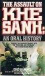 The Assault On Khe Sanh: An Oral History - Eric Hammel