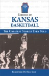 Echoes of Kansas Basketball: The Greatest Stories Ever Told - Triumph Books, Triumph Books, Bill Self