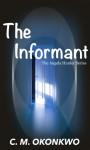 The Informant - C. M. Okonkwo