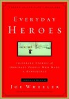 Everyday Heroes: Inspiring Stories of Ordinary People Who Made a Difference (Forged in the Fire) - Joe L. Wheeler
