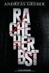 Racheherbst: Thriller - Andreas Gruber