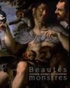 Beautés monstres Curiosités, prodiges et phénomènes - Collectif
