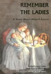 Remember the Ladies - Jeri Chase Ferris, Ellen Beier