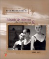 Better Picture Guide to Black & White Photography 2 (Bk. 2) - Terry Hope