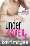 UnderCovers - Kayti McGee