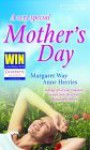 A Very Special Mother's Day - Margaret Way, Anne Herries