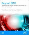 Beyond Bios Implementing The Unified Extensible Firmware Interface With Intel's Framework - Vincent Zimmer, Robert Beverly Hale