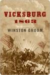 Vicksburg, 1863 Vicksburg, 1863 - Winston Groom