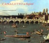 Canaletto in England: A Venetian Artist Abroad, 1746-1755 - Charles Beddington, Charles Beddington, Brian Allen, Francis Russell