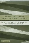 Creating Social Trust in Post-Socialist Transition - Susan Rose-Ackerman, János Kornai, Bo Rothstein