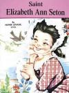 Saint Elizabeth Ann Seton - Lawrence G. Lovasik