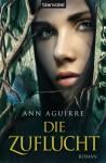 Die Zuflucht: Roman - Ann Aguirre, Michael Pfingstl