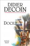 Docile - Didier Decoin