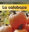 La Calabaza = Pumpkin - Ron Fridell, Patricia Walsh