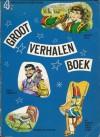 Groot verhalen boek : 4 sprookjes in één band - Unknown