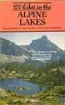 100 Hikes in the Alpine Lakes - Vicky Spring, Ira Spring, Harvey Manning