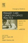 Emergency Medicine, An Issue Of Primary Care Clinics In Office Practice (The Clinics: Internal Medicine) - Joseph P. Martinez, Robert L. Rogers, Joseph Capella