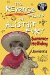 The Revenge Files of Alistair Fury: Summer Helliday - Jamie Rix