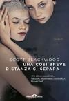 Una così breve distanza ci separa (Italian Edition) - Scott Blackwood, Laura Berna
