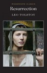 Resurrection (Wordsworth Classics) - Leo Tolstoy, Anthony Briggs, Louise Maude